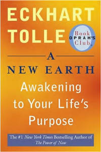 Eckhart Tolle: A New Earth - Awakening To Your Life's Purpose